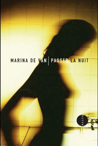Passer la nuit de Marina De Van